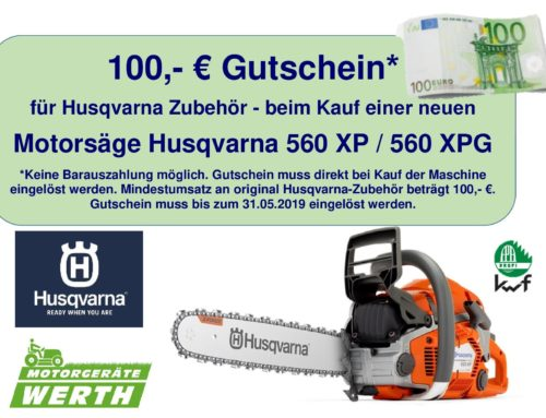 Motorsäge Husqvarna 560XP und 560XPG  jetzt günstig kaufen und zusätzlich 100,- € Zubehör-Gutschein sichern.